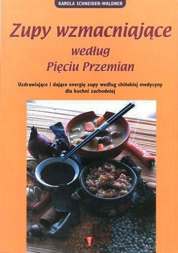 Okładka książki Zupy wzmacniające według pięciu przemian