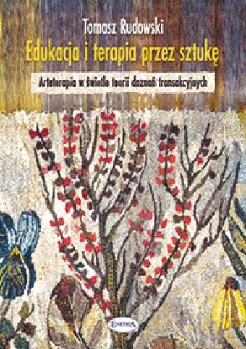 Okładka książki Edukacja i terapia przez sztukę