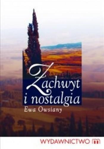 Okładka książki Zachwyt i nostalgia