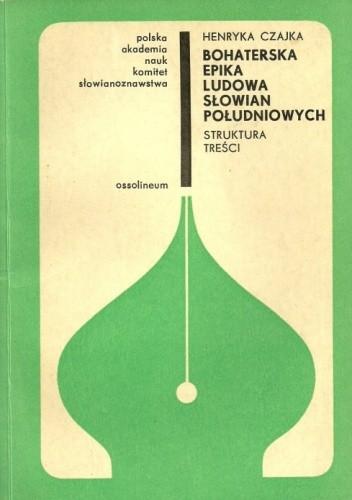 Okładka książki Bohaterska epika ludowa Słowian południowych (struktura treści)