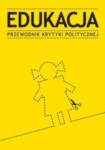 Okładka książki Edukacja. Przewodnik Krytyki Politycznej