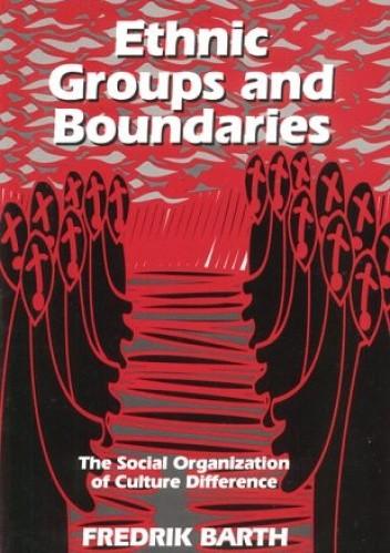 Okładka książki Ethnic Groups and Boundaries. The Social Organization of Culture Difference