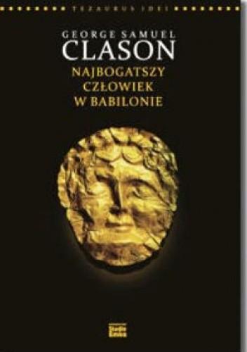 Okładka książki George S. Clason. Najbogatszy człowiek w Babilonie.
