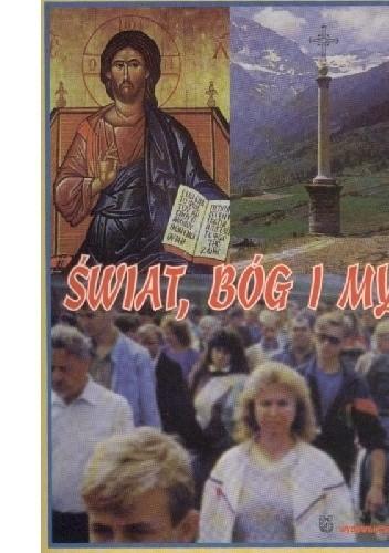 Okładka książki Świat, Bóg i my