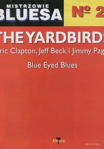 Okładka książki Mistrzowie bluesa, no. 2. The Yardbirds (Eric Clapton, Jeff Beck i Jimmy Page): Blue Eyed Blues