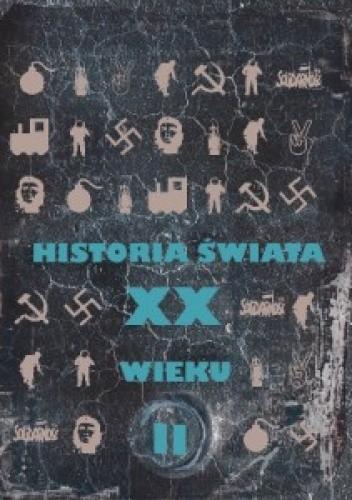 Okładka książki Historia świata XX wieku. Od rewolucji Październikowej do