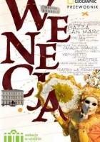 Wenecja. Wakacje w wielkim mieście