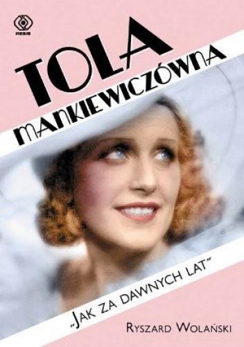"""Okładka książki Tola Mankiewiczówna. """"Jak za dawnych lat"""""""