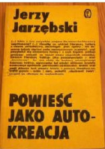 Okładka książki Powieść jako autokreacja