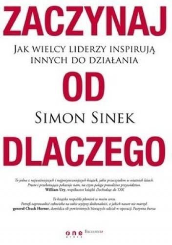 Simon Sinek - Zaczynaj od Dlaczego
