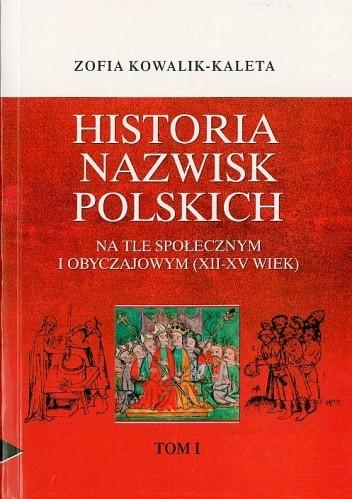 Okładka książki Historia nazwisk polskich na tle społecznym i obyczajowym (XII-XV wiek)