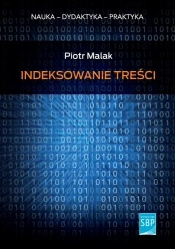 Okładka książki Indeksowanie treści. Porównanie skuteczności metod tradycyjnych i automatycznych