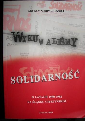 Okładka książki Wykuwaliśmy Solidarność