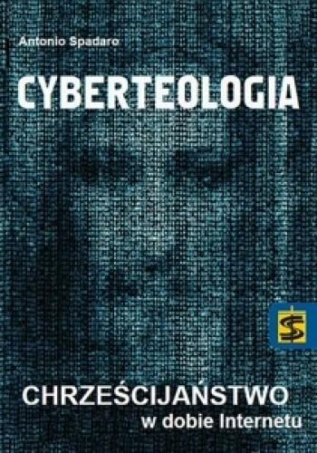 Okładka książki Cyberteologia. Chrześcijaństwo w dobie Internetu