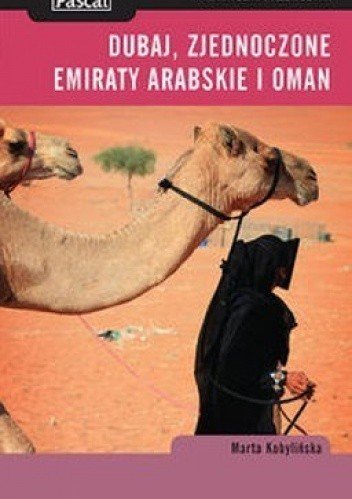 Okładka książki Dubaj, Zjednoczone Emiraty Arabskie i Oman praktyczny przewodnik