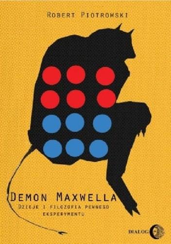 Okładka książki Demon Maxwella. Dzieje i filozofia pewnego eksperymentu
