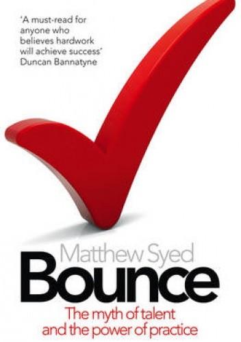 Okładka książki Bounce: The Myth of Talent and the Power of Practice