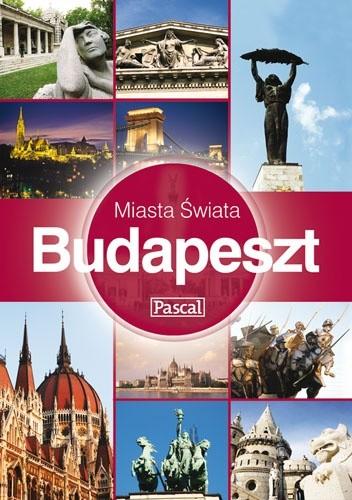 Okładka książki Budapeszt - Miasta Świata