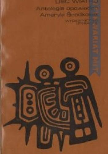 Okładka książki Liść Wiatru: Antologia opowiadań Ameryki Środkowej