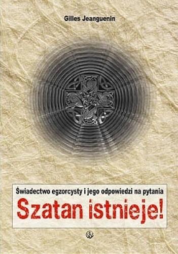 Okładka książki Szatan istnieje. Świadectwo egzorcysty i jego odpowiedzi na pytania