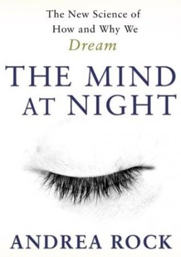Okładka książki Mind at Night. The new science of how and why we dream
