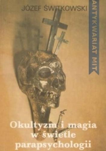 Okładka książki Okultyzm i magia w świetle parapsychologii