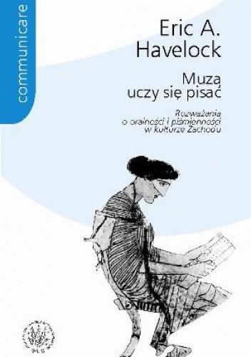 Okładka książki Muza uczy się pisać. Rozważania o oralności i piśmienności w kulturze Zachodu.