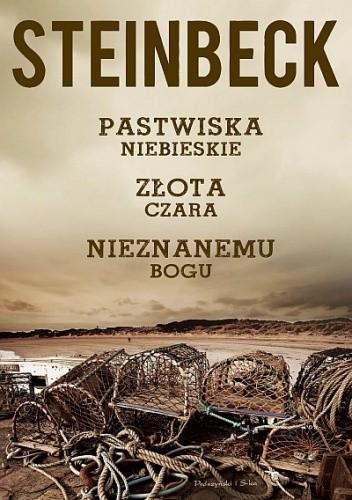Pastwiska niebieskie. Złota czara. Nieznanemu bogu - John Steinbeck