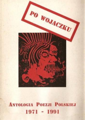 Okładka książki Po Wojaczku. Antologia poezji polskiej 1971-1991