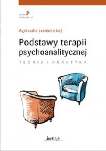 Okładka książki Podstawy terapii psychoanalitycznej. Teoria i praktyka.