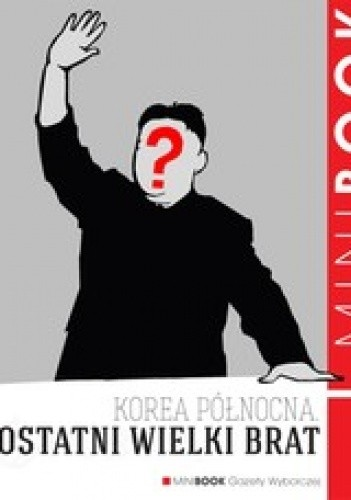 Okładka książki Korea Północna. Ostatni wielki brat
