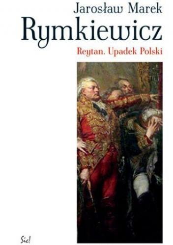 Okładka książki Reytan. Upadek Polski