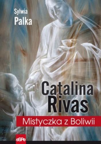Okładka książki Catalina Rivas. Mistyczka z Boliwii