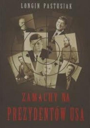 Okładka książki Zamachy na prezydentów USA