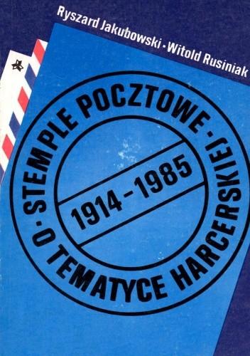 Okładka książki Stemple pocztowe o tematyce harcerskiej 1914-1985