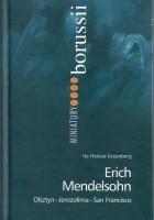 Erich Mendelsohn. Olsztyn - Jerozolima - San Francisco