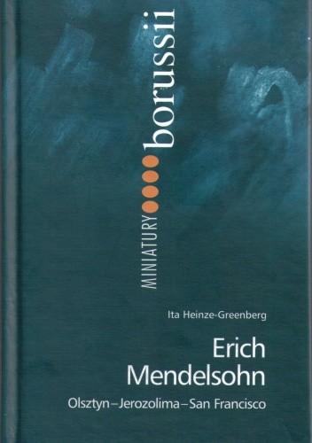 Okładka książki Erich Mendelsohn. Olsztyn - Jerozolima - San Francisco