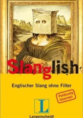 Okładka książki Slanglish: Englischer Slang ohne Filter