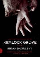 Hemlock Grove. A Novel