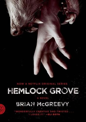 Okładka książki Hemlock Grove. A Novel