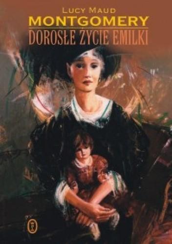 Montgomery Lucy Maud - Emilka 03 - Dorosłe życie Emilki
