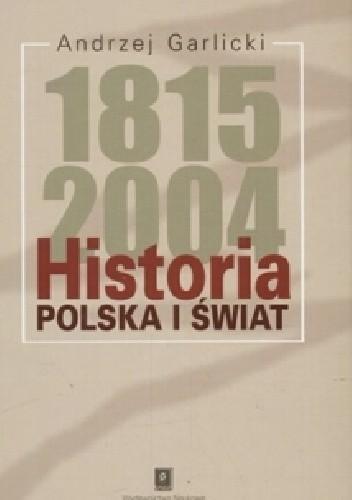 Okładka książki Historia 1815-2004: Polska i świat