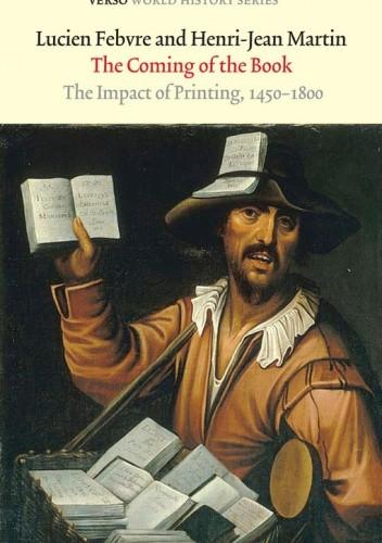 Okładka książki The Coming of the Book: The Impact of Printing, 1450-1800