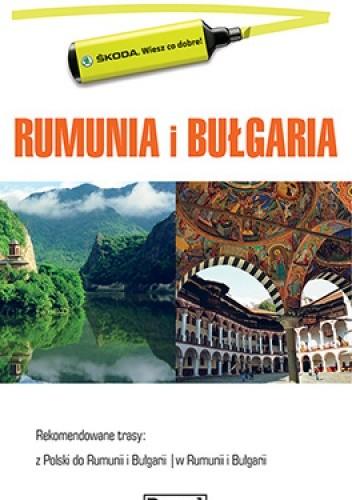 Okładka książki Rumunia i Bułgaria - przewodnik dla zmotoryzowanych