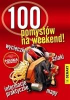 Polska niezwykła. 100 pomysłów na weekend!