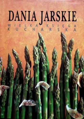 Okładka książki Dania jarskie. Wielka księga kucharska