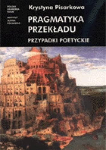 Okładka książki Pragmatyka przekładu: przypadki poetyckie