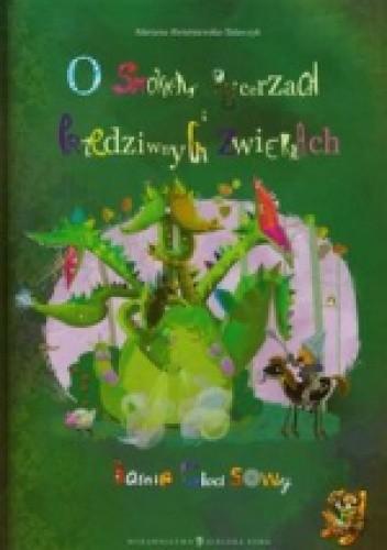 Okładka książki O smokach rycerzach i przedziwnych zwierzach