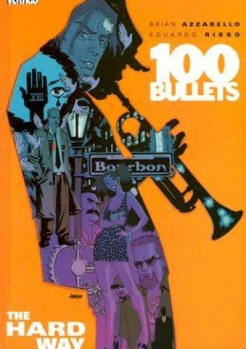 Okładka książki 100 Bullets:The Hard Way