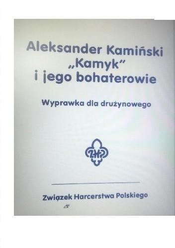 """Okładka książki Aleksander Kamiński. """"Kamyk"""" i jego bohaterowie."""